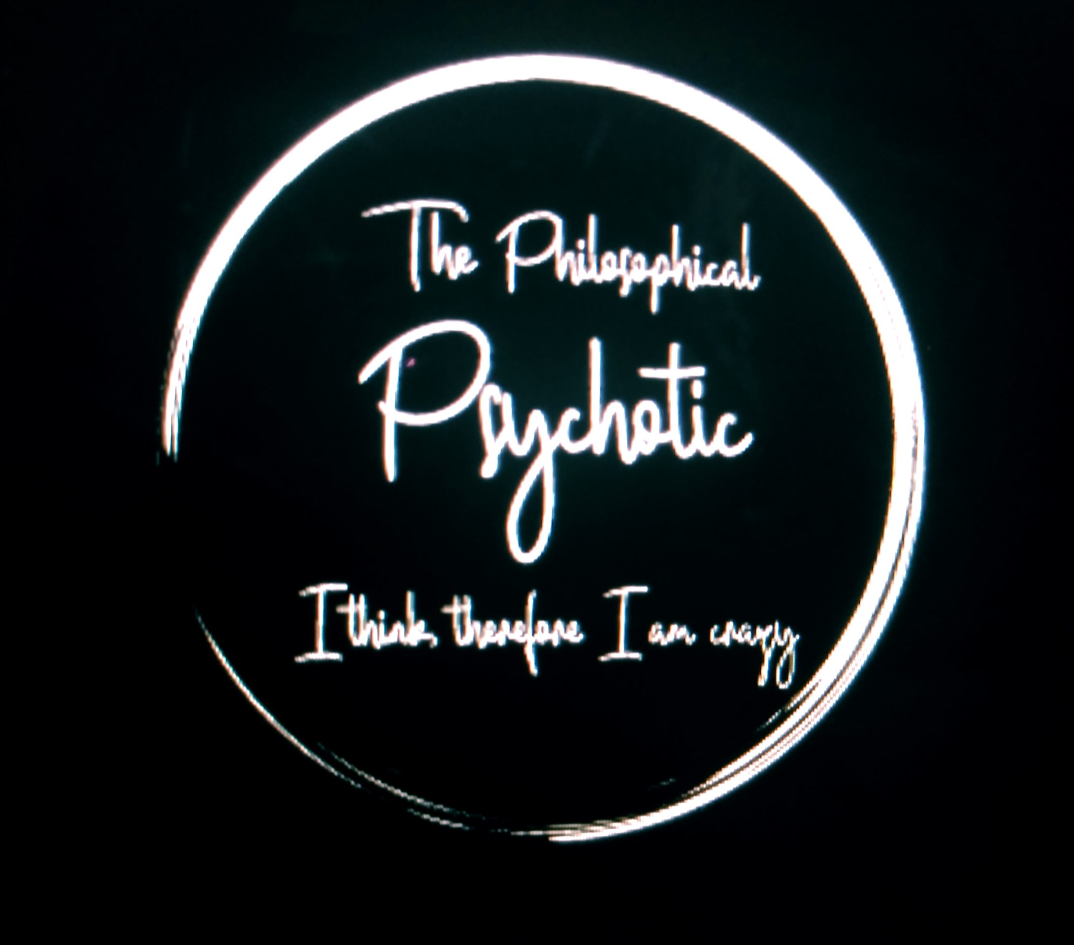 The Philosophical Psychotic